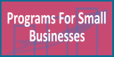 Programs For Small Businesses